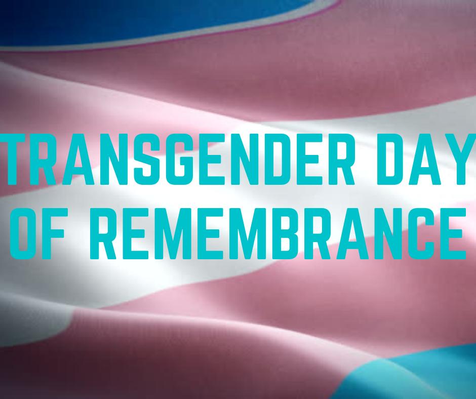 Transgender Day of Remembrance and Transgender Flag